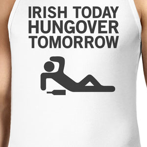 Irish Today Hungover Tomorrow Men's White St Patricks Day Tank Top - 365INLOVE