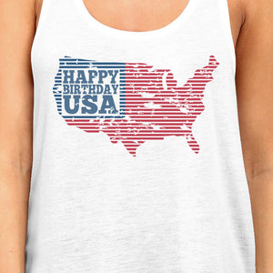 Happy Birthday USA Womens White Sleeveless Top Funny 4 Of July Tank - 365INLOVE