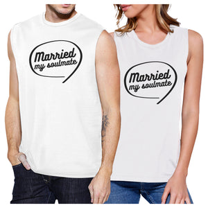 Married My Soulmate Matching Couple White Muscle Top