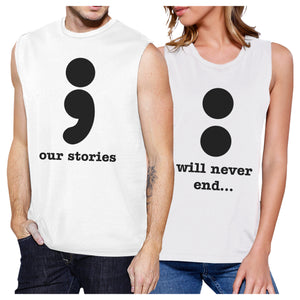 Our Stories Will Never End Matching Couple White Muscle Top