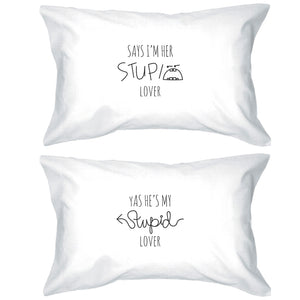 Her Stupid Lover And My Stupid Lover Matching Couple White Pillowcases