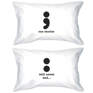 Our Stories Will Never End Matching Couple White Pillowcases