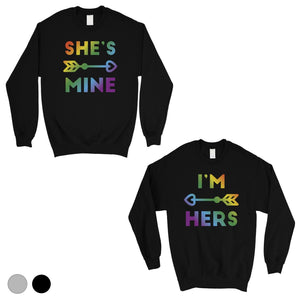 LGBT She's Mine I'm Hers Rainbow Matching Couple SweatShirts