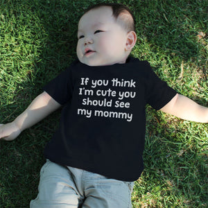 Graphic Snap-on Style Baby Tee, Infant Tee - If You Think I'm Cute - 365INLOVE