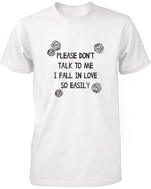 Please Don't Talk to Me I Fall in Love Easily Women's Tshirt Funny Graphic Shirt - 365INLOVE