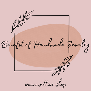 Benefit of Handmade Jewelry