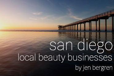 Editorial - San Diego Local Beauty Businesses by Jen Bergren