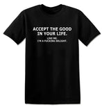 ACCEPT THE GOOD IN YOUR LIFE TSHIRT