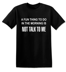 T793 - The Fun Thing To Do Funny Offensive Unisex T-Shirt