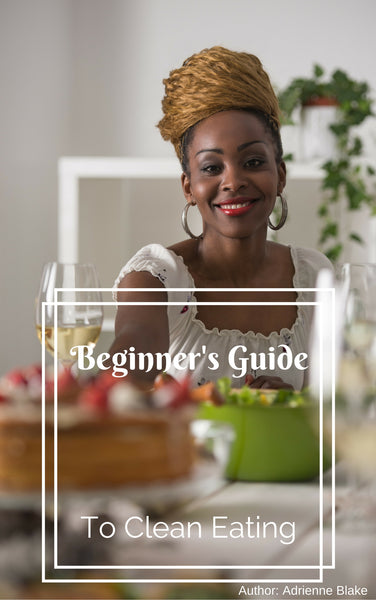 Beginner's Guide to Clean Eating