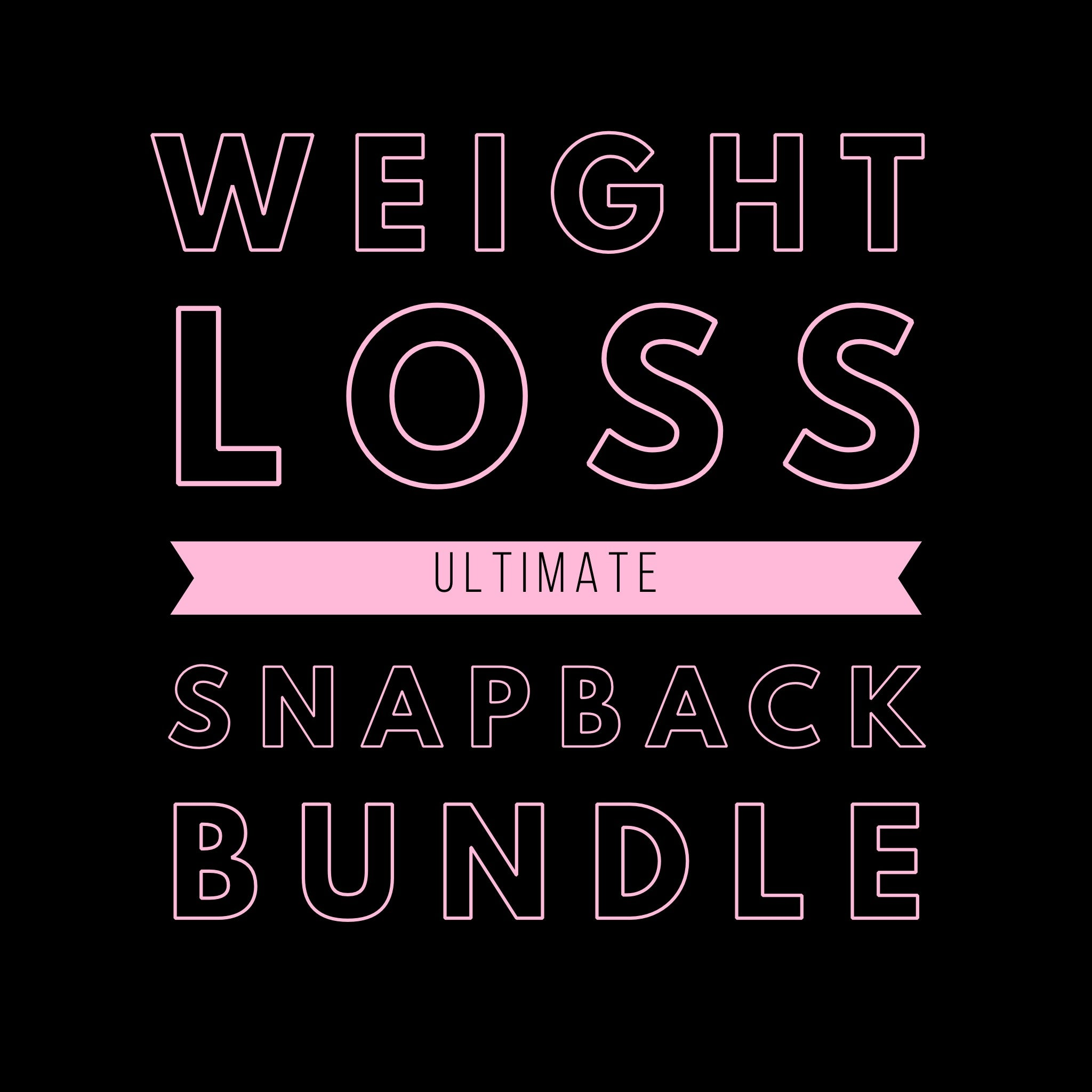Weight Loss Ultimate Snapback Bundle