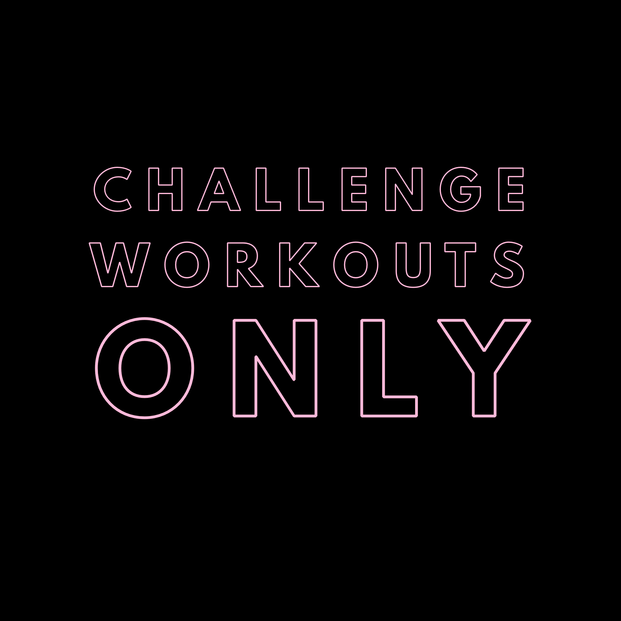 Challenge Workouts Only