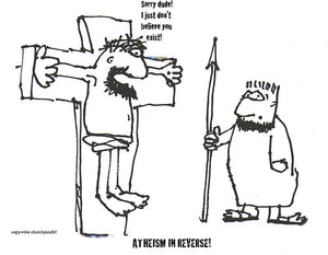 atheism in reverse!
