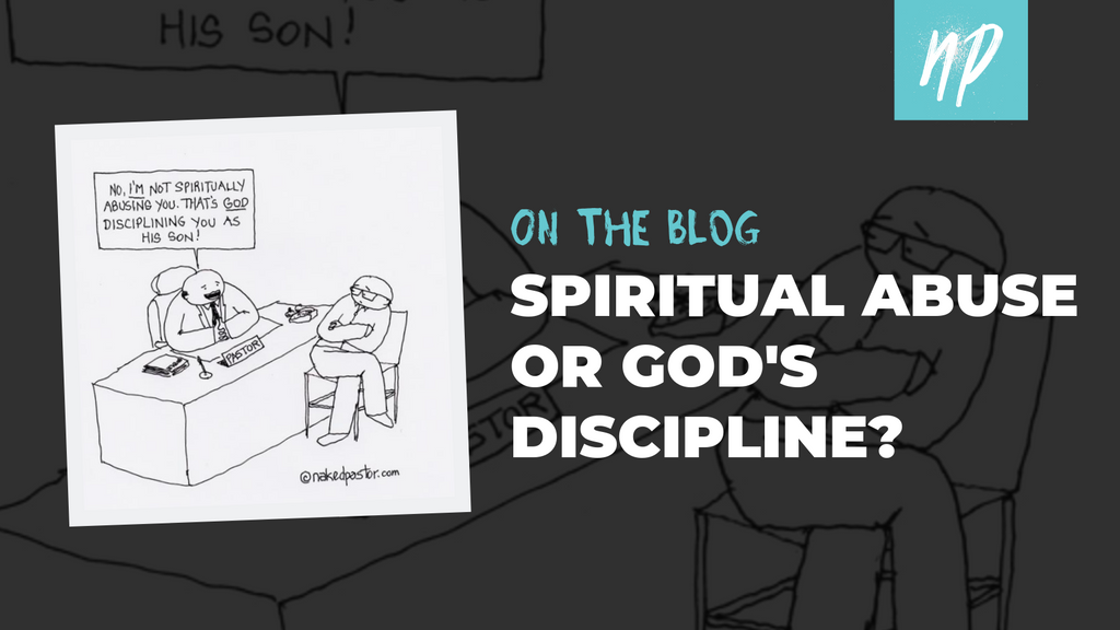 Spiritual Abuse or God's Discipline?