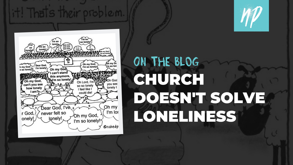 Church Doesn't Solve Loneliness