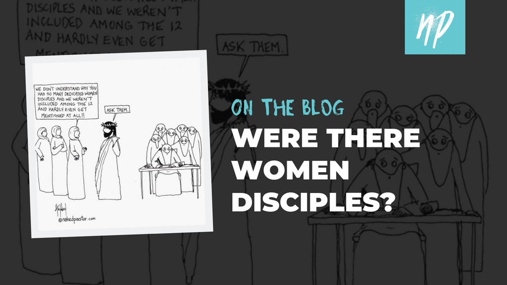 Were There Women Disciples?
