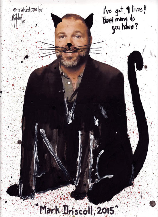 the nine lives of Mark Driscoll