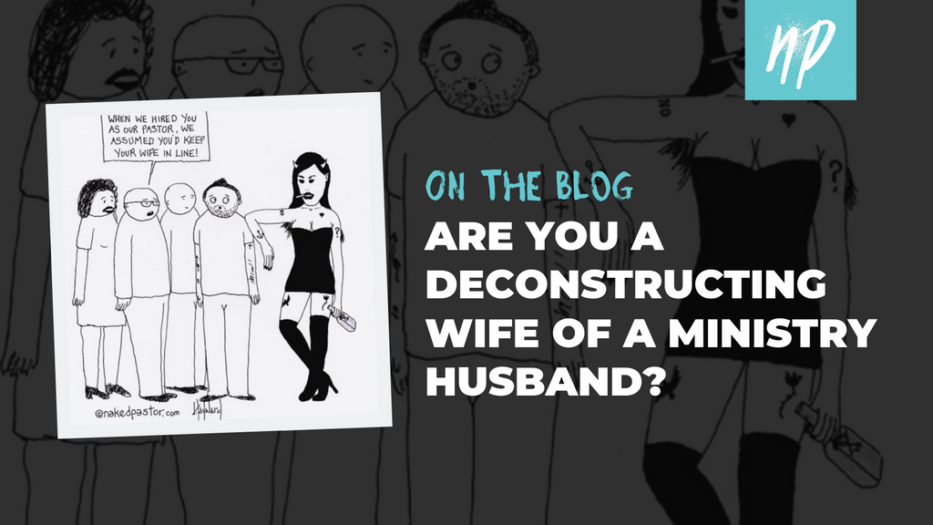 Are You a Deconstructing Wife of a Ministry Husband?