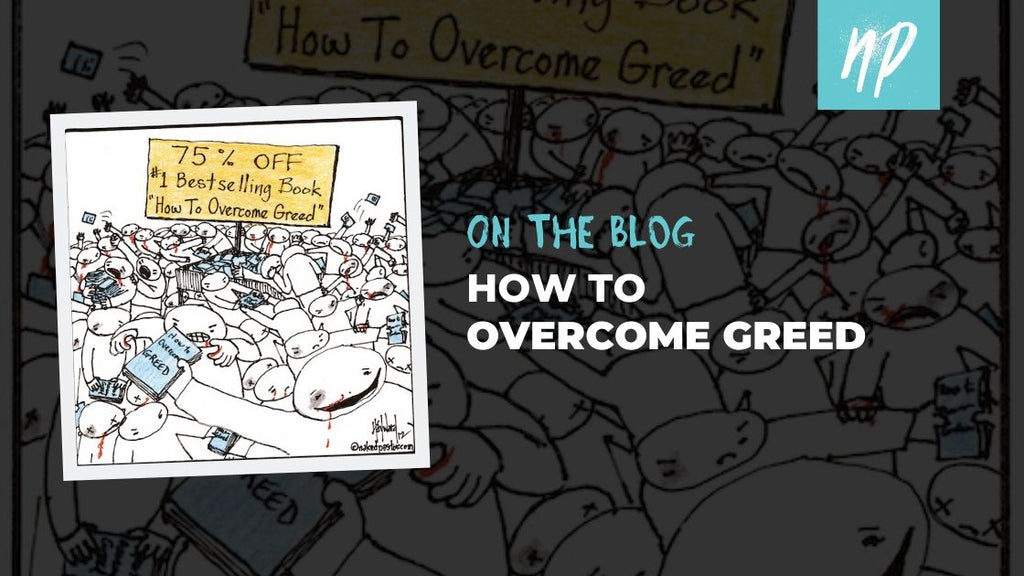 How to Overcome Greed
