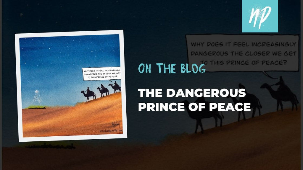 The Dangerous Prince of Peace