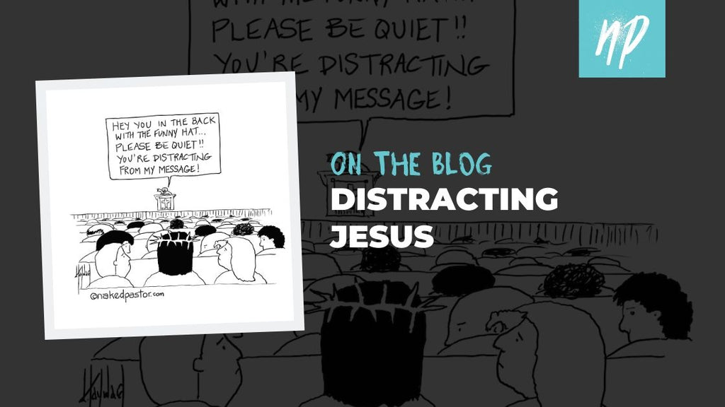 Distracting Jesus