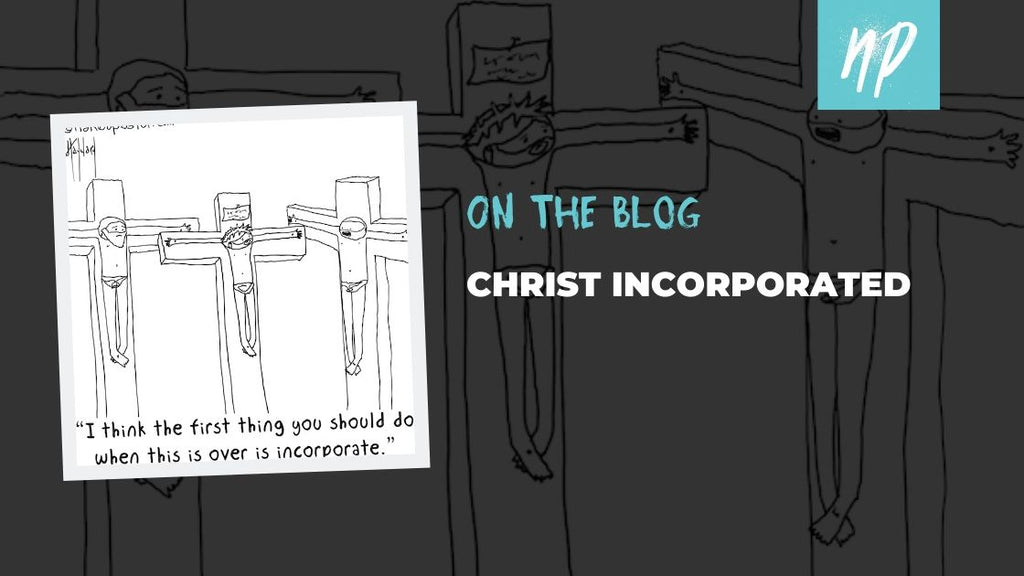 Christ Incorporated