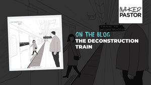 The Deconstruction Train