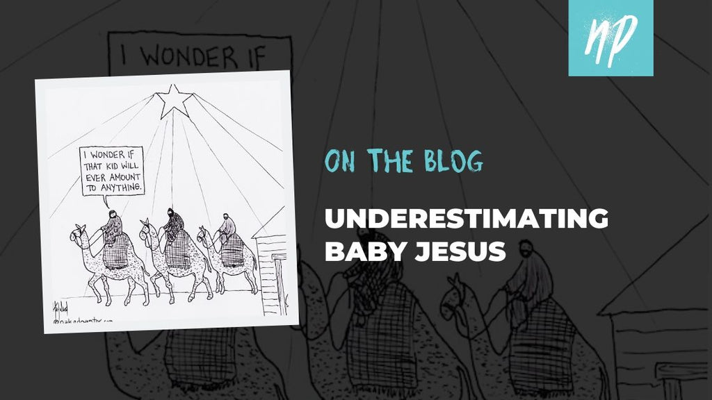 Underestimating Baby Jesus