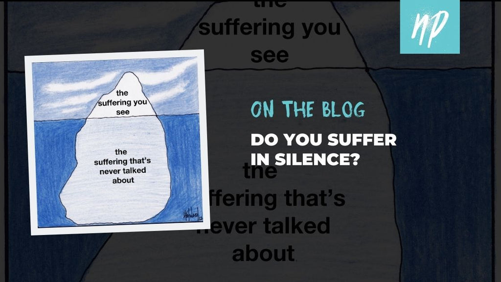 Do You Suffer in Silence?