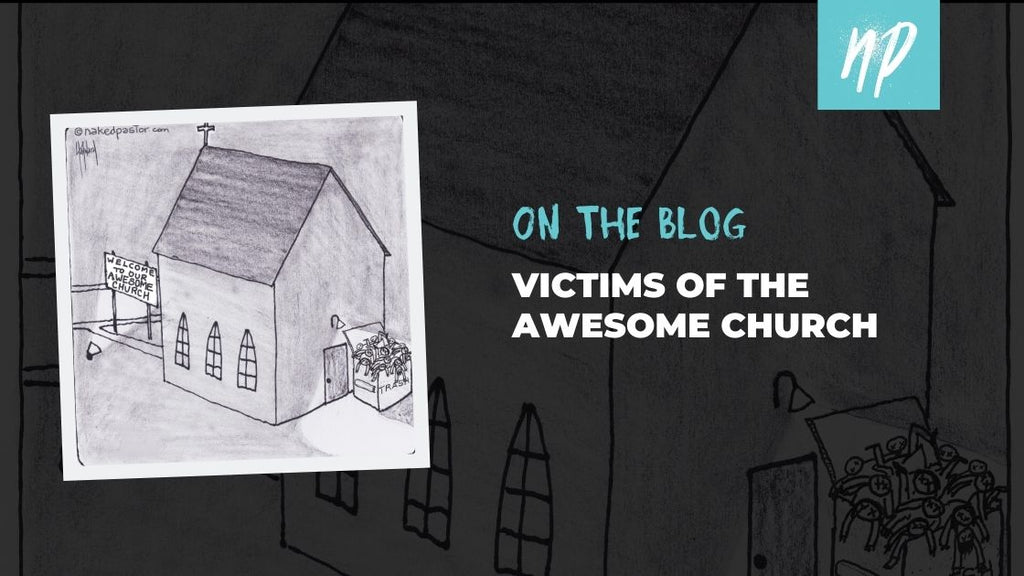 Victims of the Awesome Church