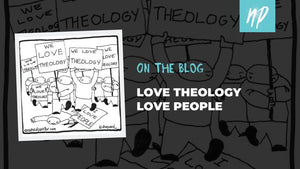 Love Theology Love People