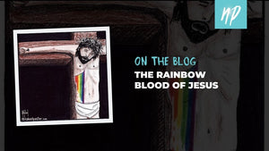 The Rainbow Blood of Jesus