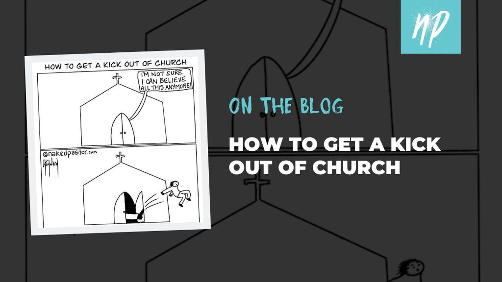 How to Get a Kick out of Church