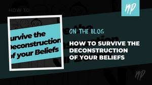 "Check out my course ""How to Survive the Deconstruction of Your Beliefs"""