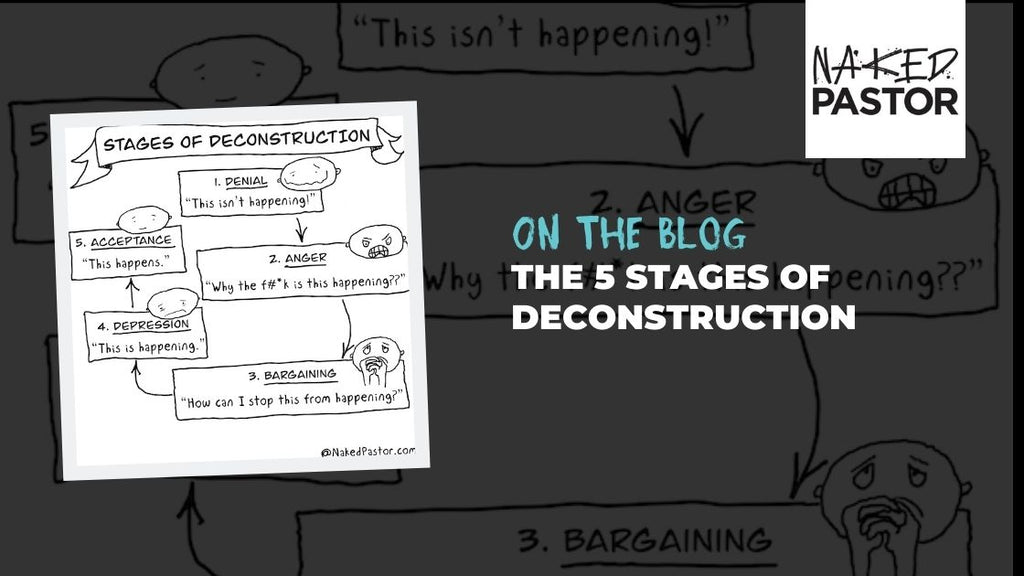 The 5 Stages of Deconstruction