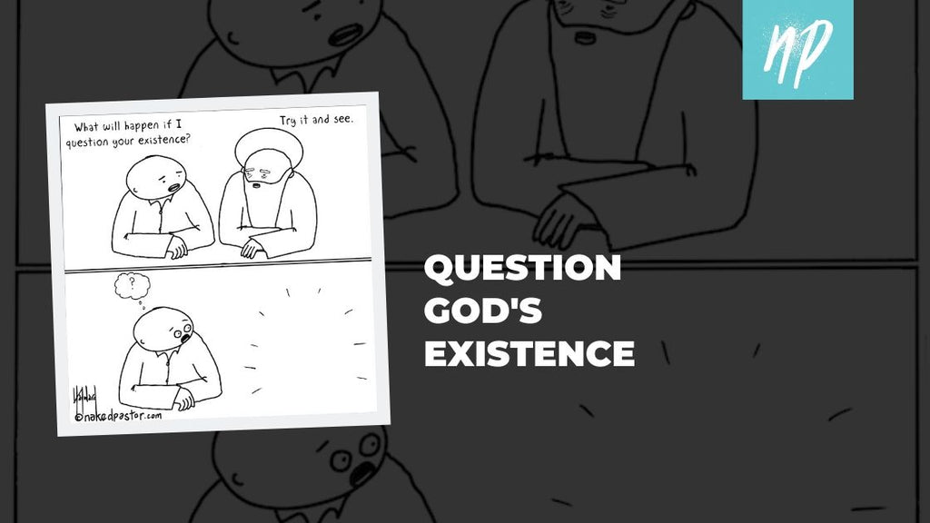 Question God's Existence