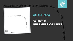 What is Fullness of Life?