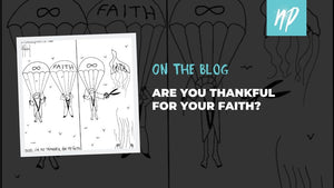 Are You Thankful For Your Faith?