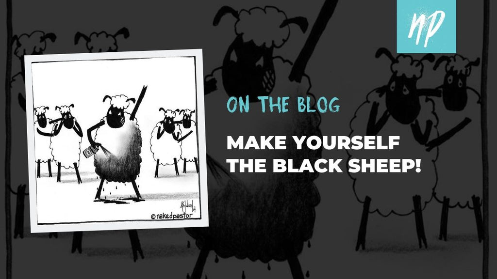Make Yourself the Black Sheep!