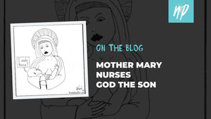 Mother Mary Nurses God the Son