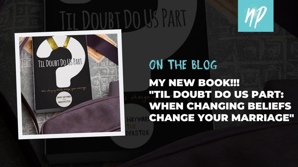 "Welcome to My New Book: ""Til Doubt Do Us Part: When Changing Beliefs Change Your Marriage"""