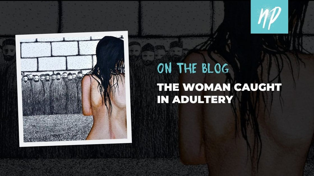 The Woman Caught in Adultery
