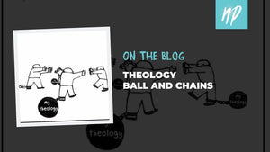 Theology Balls and Chains