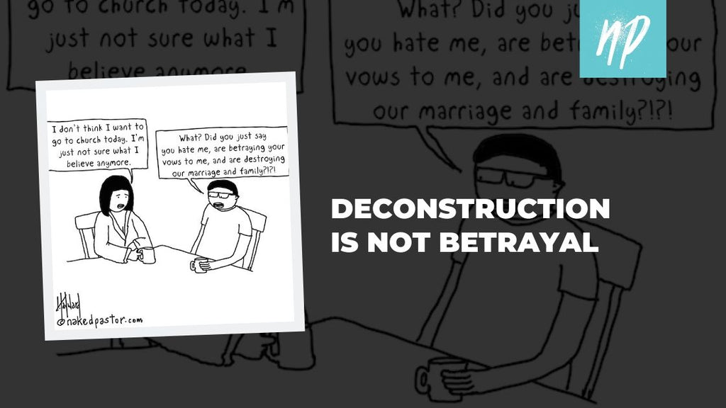 Deconstruction is Not Betrayal