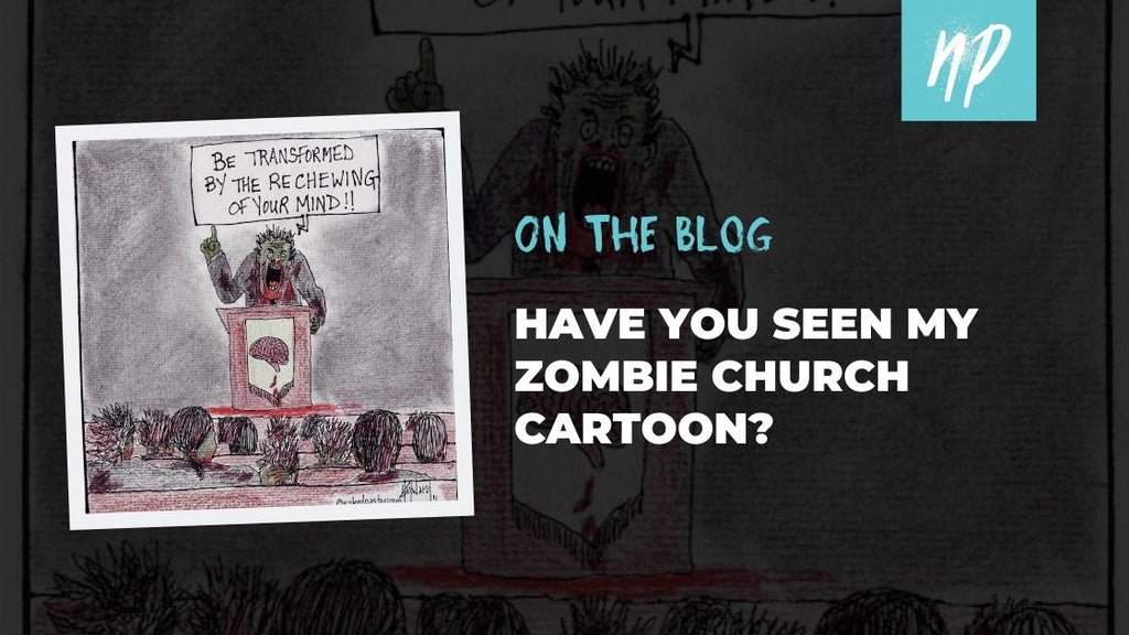 Have You Seen My Zombie Church CARTOON?