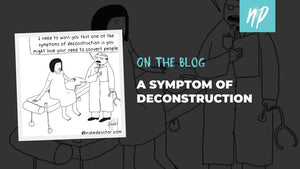 A Symptom of Deconstruction: Live and Let Live