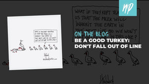 Be a Good Turkey: Don't Fall Out of Line