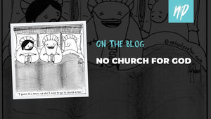 No Church for God