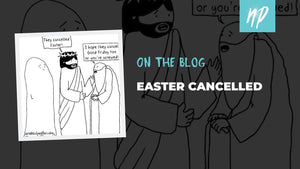 EASTER CANCELLED!