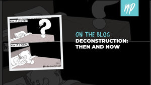 Deconstruction: Then and Now